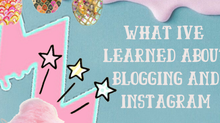 WHAT I'VE LEARNED ABOUT BLOGGING AND INSTAGRAM